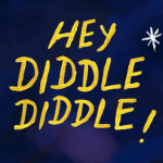 Yellow Text on Blue background reads Hey Diddle Diddle